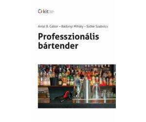 Antal B. Gábor. - Professzionálos bártender koktélkönyv