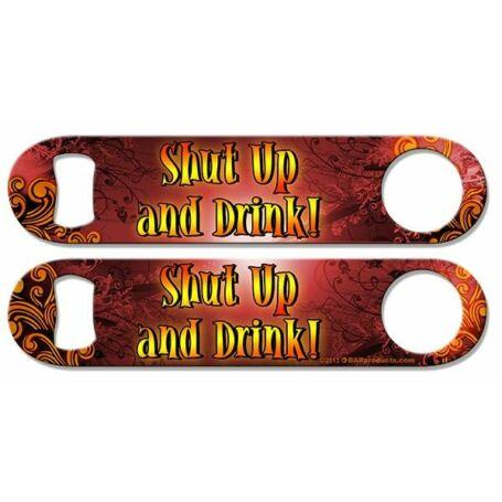 Flair nyitó Shut Up & Drink - piros